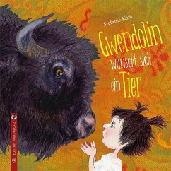 Gwendolin wünscht sich ein Tier - Kolb, Stefanie