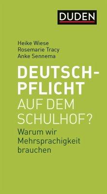 Deutschpflicht auf dem Schulhof? - Wiese, Heike;Tracy, Rosemarie;Sennema, Anke