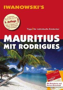 Mauritius mit Rodrigues - Reiseführer von Iwanowski - Blank, Stefan; Rose-Ferst, Carine
