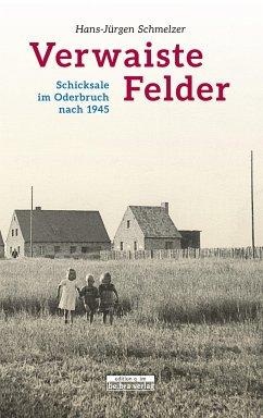 Verwaiste Felder - Schmelzer, Hans-Jürgen