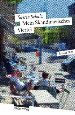 Mein Skandinavisches Viertel - Schulz, Torsten