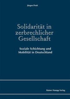 Solidarität in zerbrechlicher Gesellschaft - Prott, Jürgen