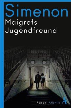 Maigrets Jugendfreund / Kommissar Maigret Bd.69 - Simenon, Georges