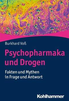 Psychopharmaka und Drogen - Voß, Burkhard