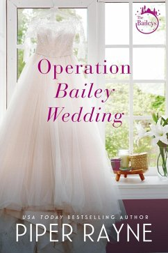 Operation Bailey Wedding (Bailey Series Wedding) (eBook, ePUB)