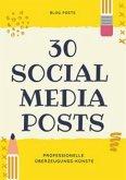 30 Social Media Posts - Professionelle Überzeugungs-Künste (eBook, ePUB)