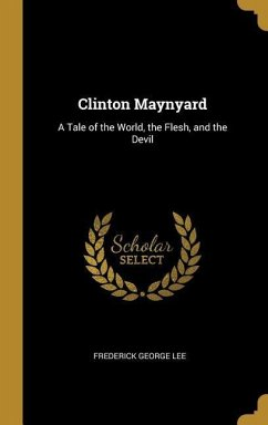 Clinton Maynyard: A Tale of the World, the Flesh, and the Devil