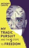 My tragic pursuit