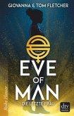 Die letzte Frau / Eve of Man Bd.1 (eBook, ePUB)