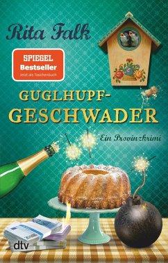 Guglhupfgeschwader / Franz Eberhofer Bd.10 (eBook, ePUB) - Falk, Rita