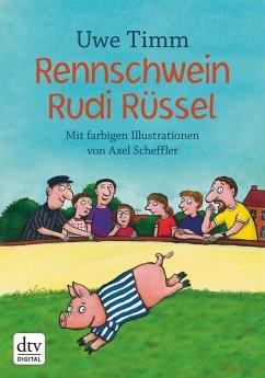 Rennschwein Rudi Rüssel (eBook, ePUB) - Timm, Uwe