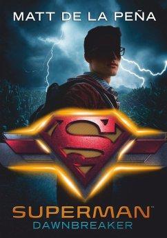 Superman - Dawnbreaker (eBook, ePUB) - de la Peña, Matt