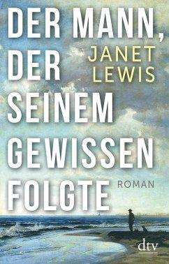 Der Mann, der seinem Gewissen folgte (eBook, ePUB) - Lewis, Janet