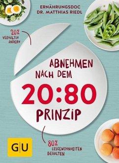 Abnehmen nach dem 20:80-Prinzip (Mängelexemplar) - Riedl, Matthias