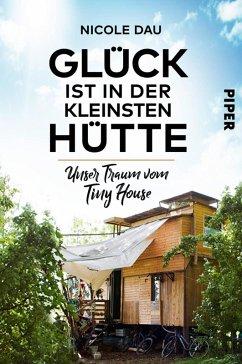 Glück ist in der kleinsten Hütte (eBook, ePUB) - Dau, Nicole