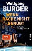 Wenn Rache nicht genügt / Kripochef Alexander Gerlach Bd.16 (eBook, ePUB)