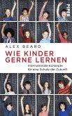 Wie Kinder gerne lernen (eBook, ePUB)