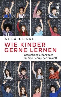 Wie Kinder gerne lernen (eBook, ePUB) - Beard, Alex