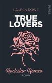 Rockstar Romeo / True Lovers Bd.5 (eBook, ePUB)