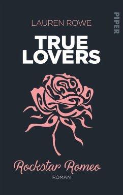 Rockstar Romeo / True Lovers Bd.5 (eBook, ePUB) - Rowe, Lauren