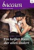 Ein heißer Kuss, der alles ändert (eBook, ePUB)