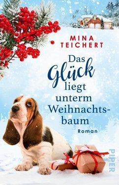Das Glück liegt unterm Weihnachtsbaum (eBook, ePUB) - Teichert, Mina