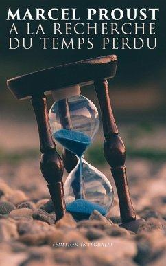 A la recherche du temps perdu (Edition intégrale) (eBook, ePUB) - Proust, Marcel