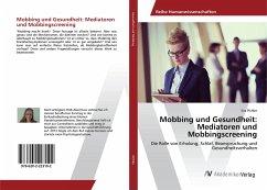 Mobbing und Gesundheit: Mediatoren und Mobbingscreening - Pichler, Eva