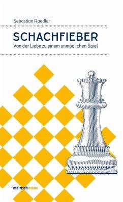 Schachfieber - Raedler, Sebastian
