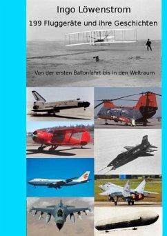 199 Fluggeräte und ihre Geschichten
