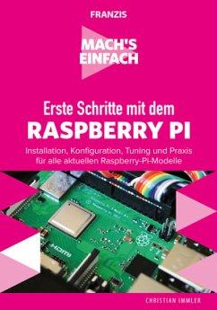 Mach's einfach: Erste Schritte mit Raspberry Pi - Immler, Christian