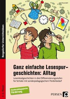 Ganz einfache Lesespurgeschichten: Alltag - Rosendahl, Julia