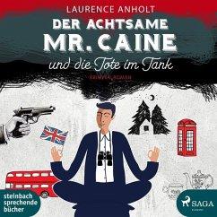 Der achtsame Mr. Caine und die Tote im Tank / Vincent Caine ermittelt Bd.1 (5 Audio-CDs) - Anholt, Laurence