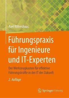 Führungspraxis für Ingenieure und IT-Experten - Rittershaus, Axel