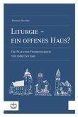 Liturgie - ein offenes Haus?