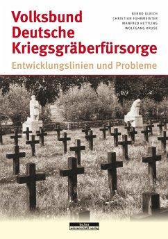 Volksbund Deutsche Kriegsgräberfürsorge - Fuhrmeister, Christian; Kruse, Wolfgang; Hettling, Manfred; Ulrich, Bernd