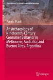 An Archaeology of Nineteenth-Century Consumer Behavior in Melbourne, Australia, and Buenos Aires, Argentina