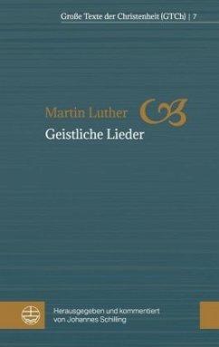 Geistliche Lieder - Luther, Martin