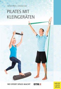 Pilates mit Kleingeräten - Rahn, Stefanie; Lutz, Christian