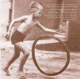 Das Bollerrad muss bollern .... Vergessene Kinderspiele aus dem Ruhrgebiet, 1 Audio-CD