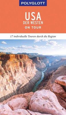 POLYGLOTT on tour Reiseführer USA - Der Westen (eBook, ePUB) - Braunger, Manfred