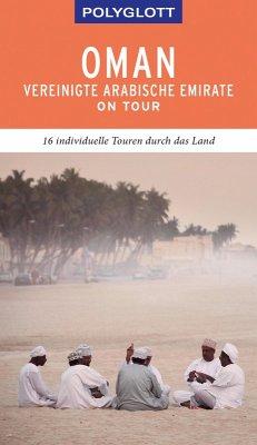 POLYGLOTT on tour Reiseführer Oman & Vereinigte Arabische Emirate (eBook, ePUB) - Neuschäffer, Henning