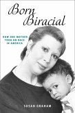 Born Biracial: How One Mother Took on Race in America (eBook, ePUB)