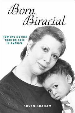 Born Biracial: How One Mother Took on Race in America (eBook, ePUB) - Graham, Susan