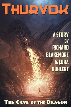 The Cave of the Dragon (Thurvok, #6) (eBook, ePUB) - Buhlert, Cora; Blakemore, Richard