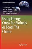 Using Energy Crops for Biofuels or Food: The Choice