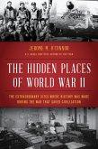 The Hidden Places of World War II (eBook, ePUB)