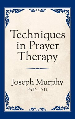 Techniques in Prayer Therapy (eBook, ePUB) - Murphy, Joseph