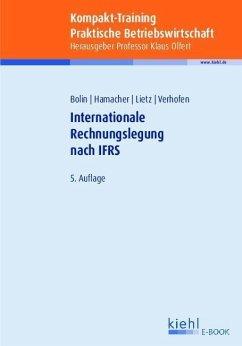 Kompakt-Training Internationale Rechnungslegung nach IFRS (eBook, PDF) - Bolin, Manfred; Hamacher, Katrin; Lietz, Gerrit; Verhofen, Verena