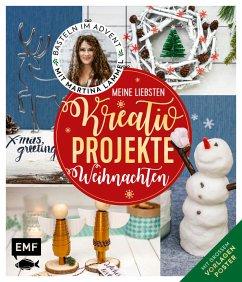 Meine liebsten Kreativ-Projekte - Weihnachten - Lammel, Martina